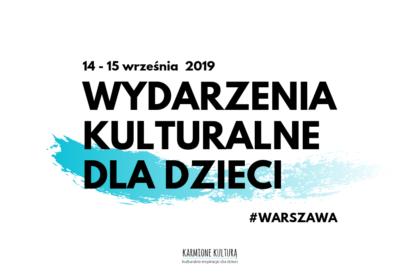 Wydarzenia kulturalne dla dzieci w Warszawie wrzesień 2019