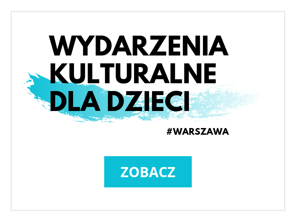 Wydarzenia kulturalne dla dzieci w Warszawie