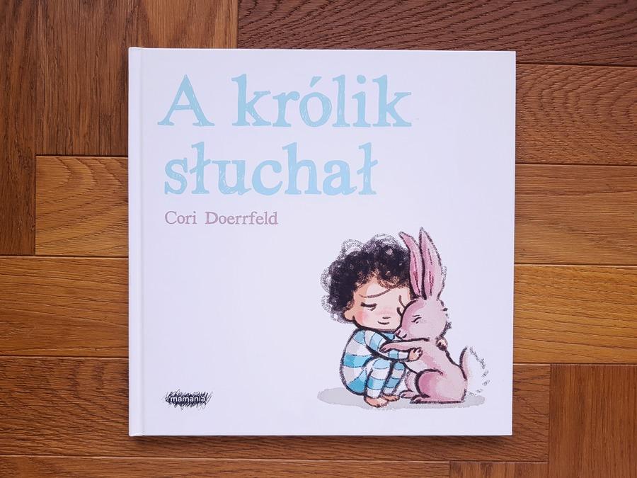 a królik słuchał - książki dla dzieci o emocjach i uczuciach