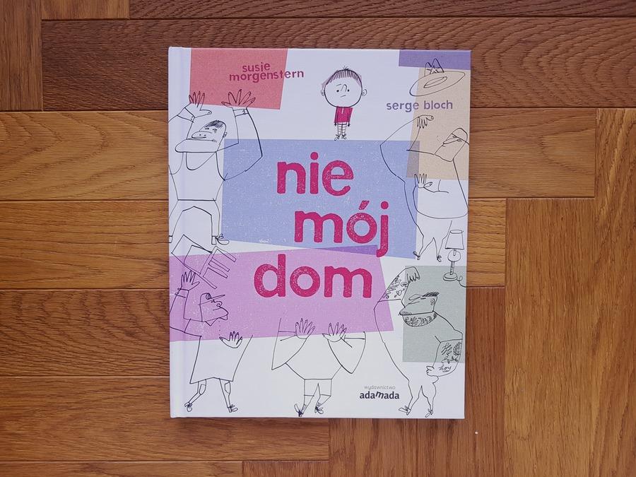 nie mój dom - książki dla dzieci o emocjach i uczuciach