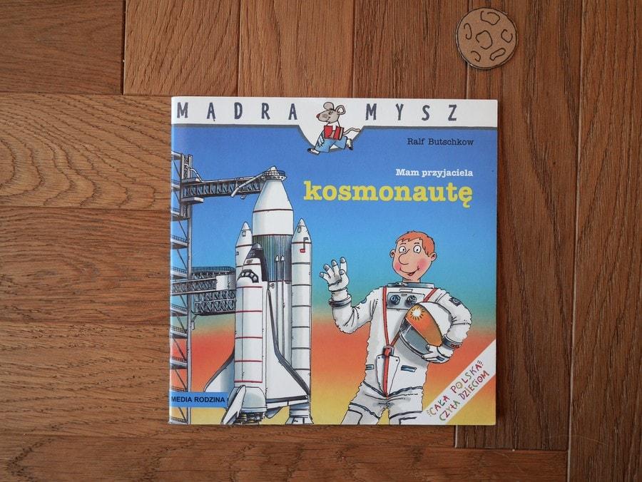 mam przyjaciela kosmonautę - książki o kosmosie dla dzieci